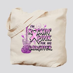 I'm Rockin' Pink For My Daughter Tote Bag