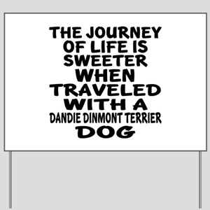 Traveled With Dandie Dinmont Terrier Dog Yard Sign