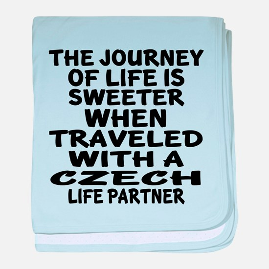 Traveled With Czech Life Partner baby blanket