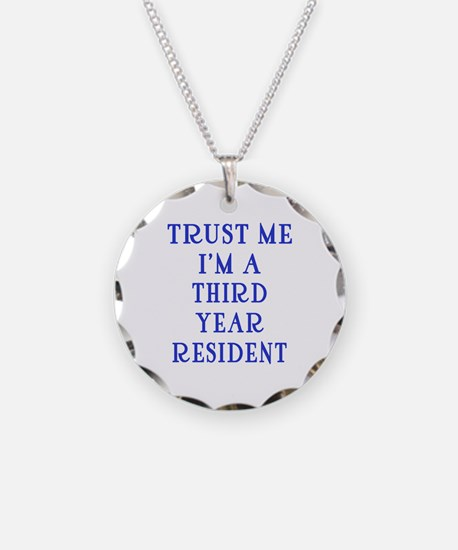 Trust Me I'm a Third Year Resident Necklace