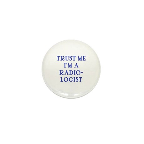 Trust Me I'm a Radiologist Mini Button (10 pack)