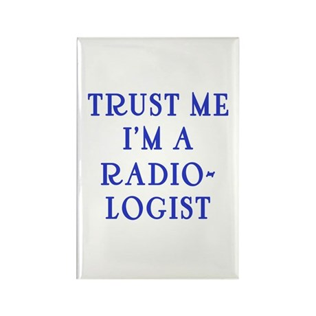 Trust Me I'm a Radiologist Rectangle Magnet (10 pa