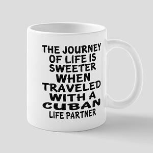 Traveled With Cuban Life Partner 11 oz Ceramic Mug