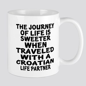 Traveled With Croatian Life Part 11 oz Ceramic Mug