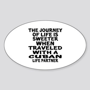 Traveled With Cuban Life Partner Sticker (Oval)