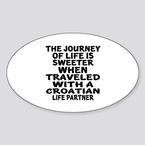 Traveled With Croatian Life Partner Sticker (Oval)