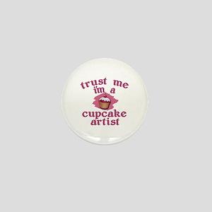 Trust Me I'm a Cupcake Artist Mini Button