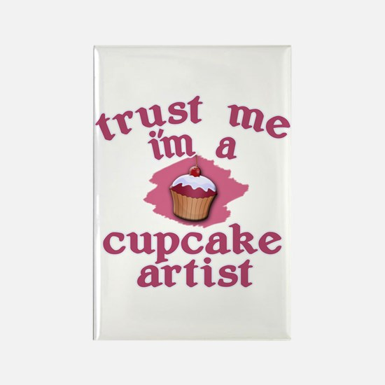 Trust Me I'm a Cupcake Artist Rectangle Magnet