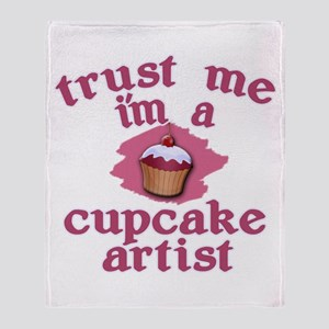 Trust Me I'm a Cupcake Artist Throw Blanket