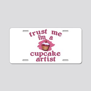 Trust Me I'm a Cupcake Artist Aluminum License Pla