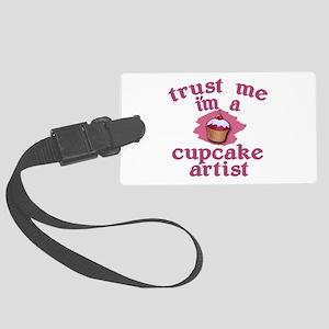 Trust Me I'm a Cupcake Artist Large Luggage Tag