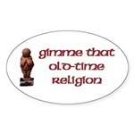 Old-Time Religion Oval Sticker