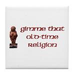 Old-Time Religion Tile Coaster