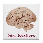 Size Matters Tile Coaster