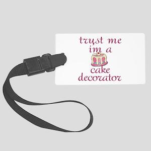 Trust Me I'm a Cake Decorator Large Luggage Tag