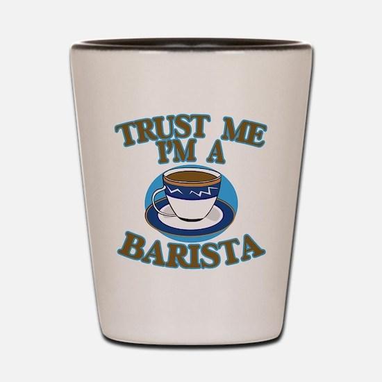 Trust Me I'm a Barista Shot Glass