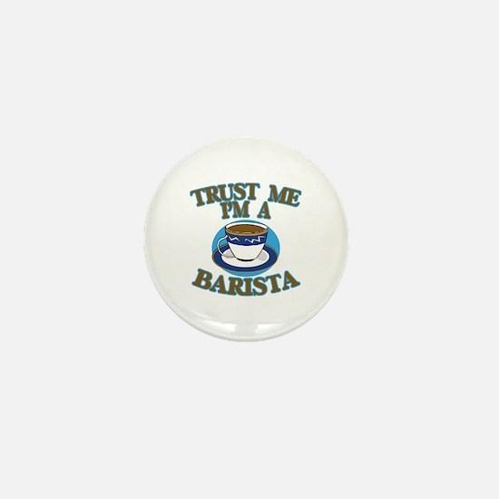 Trust Me I'm a Barista Mini Button