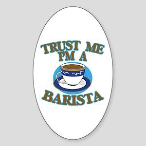 Trust Me I'm a Barista Sticker (Oval)