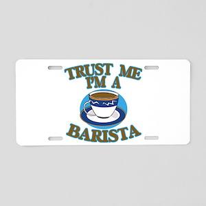 Trust Me I'm a Barista Aluminum License Plate