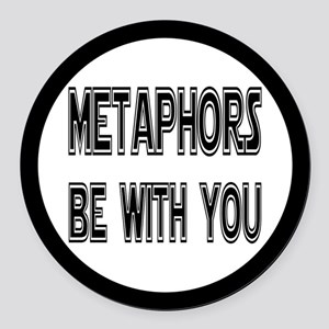 Metaphors Be With You Round Car Magnet