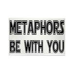 Metaphors Be With You Rectangle Magnet (10 pack)