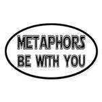 Metaphors Be With You Sticker (Oval)