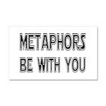 Metaphors Be With You Car Magnet 20 x 12