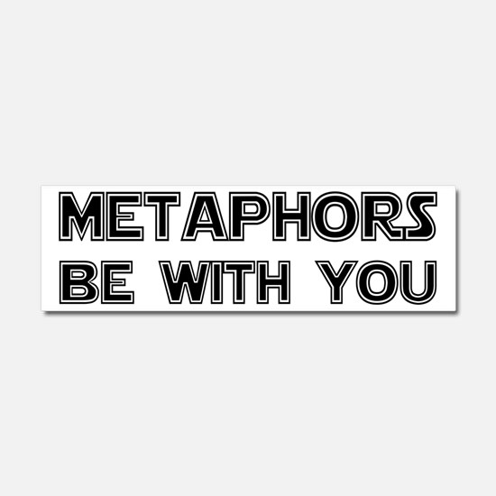 Metaphors Be With You Car Magnet 10 x 3