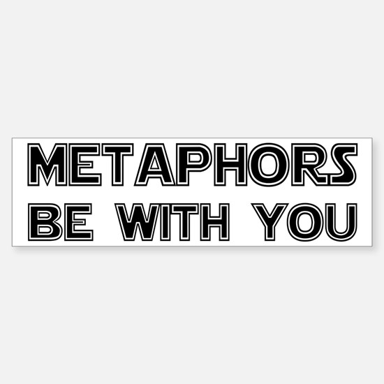 Metaphors Be With You Sticker (Bumper)