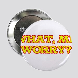 "What, Me Worry? 2.25"" Button"