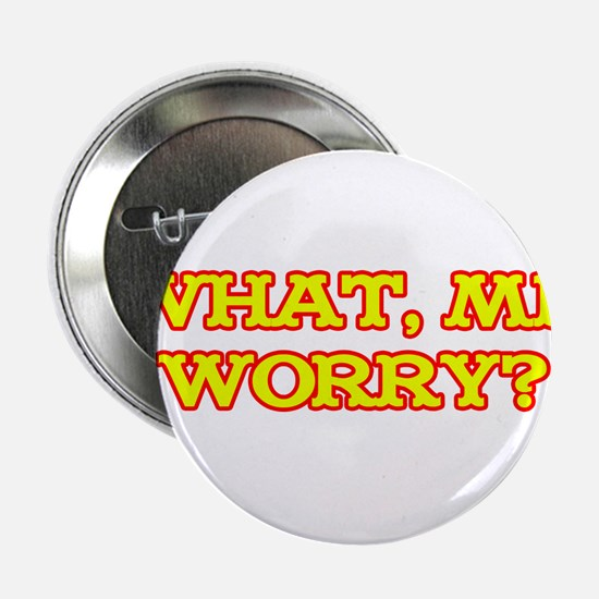 """What, Me Worry? 2.25"""" Button"""