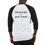 """""""Cheesecake is your friend"""" Baseball Jersey"""