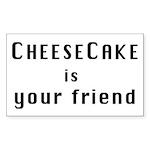 Cheesecake is your friend rectantgular sticker