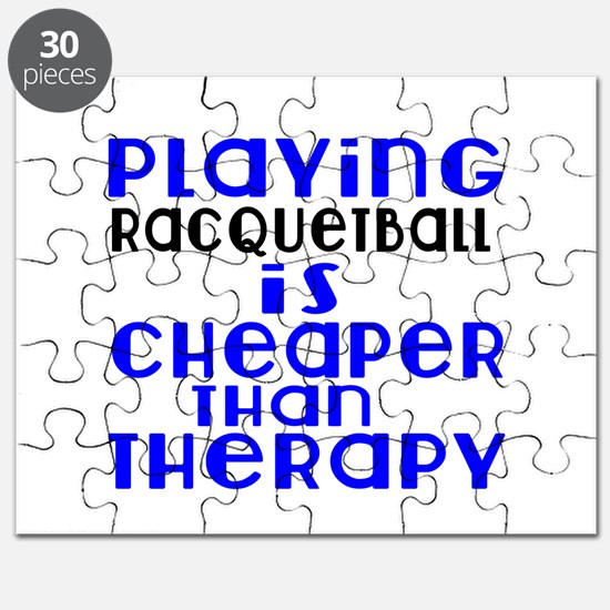 Racquetball Is Cheaper Than Therapy Puzzle