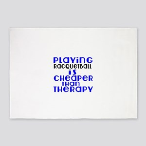 Racquetball Is Cheaper Than Therapy 5'x7'Area Rug