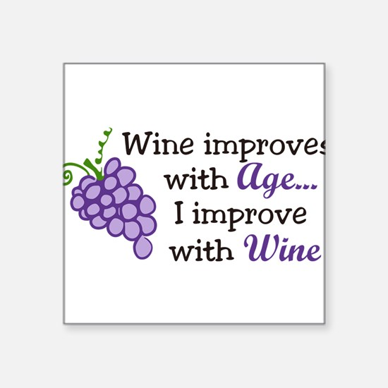 "Wine Improves With Age Square Sticker 3"" x 3"""