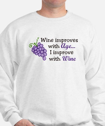 Wine Improves With Age Sweatshirt