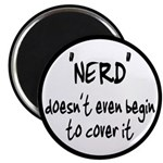 Nerd Doesn't Begin To Cover It Magnet