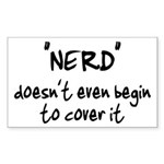 Nerd Doesn't Begin To Cover It Sticker (Rectangle)