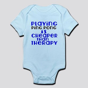 Ping Pong Is Cheaper Than Therapy Infant Bodysuit
