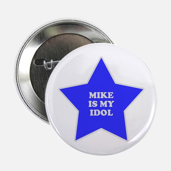 Mike Is My Idol Button