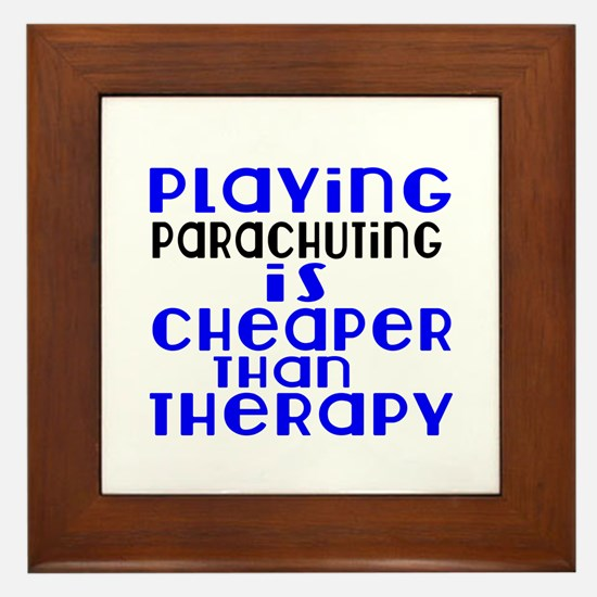 Parachuting Is Cheaper Than Therapy Framed Tile