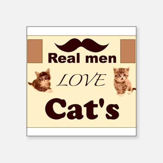 "Real men love cats Square Sticker 3"" x 3"""