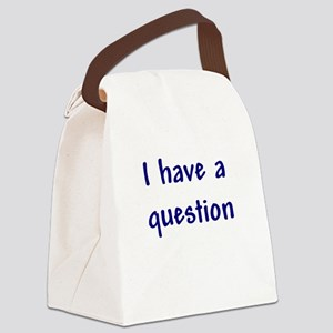 I have a question Canvas Lunch Bag