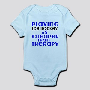 Ice Hockey Is Cheaper Than Therapy Infant Bodysuit