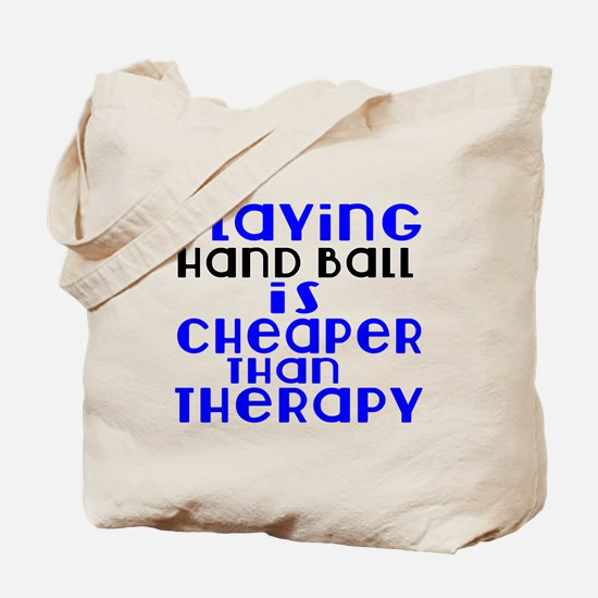 Hand Ball Is Cheaper Than Therapy Tote Bag