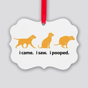 I Came. I Saw. I Pooped Funny Dog Picture Ornament