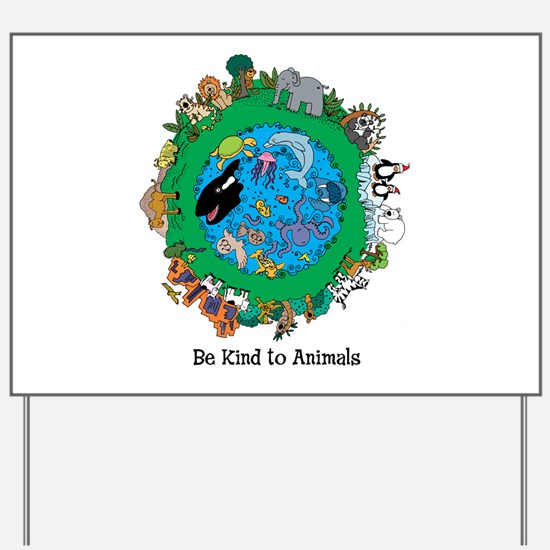 Be Kind To Animals.png Yard Sign