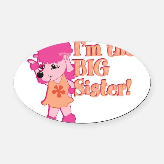 Im the big sister.png Oval Car Magnet