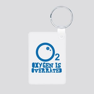 Oxygen Is Overrated 02 Keychains